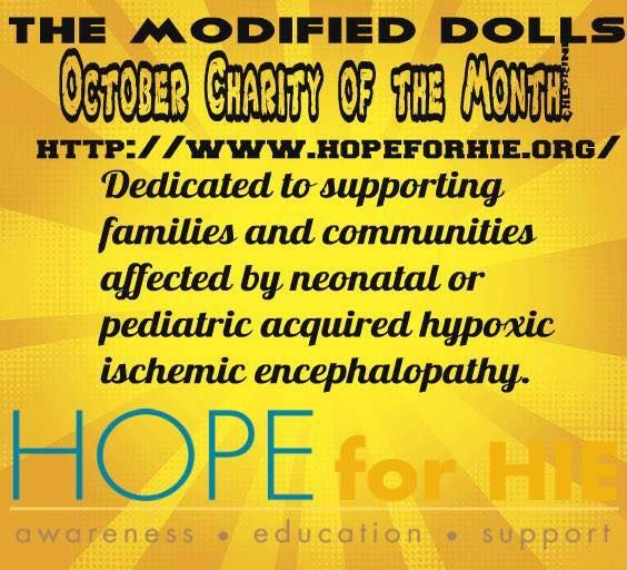 This month our sister dolls, The Modified Dolls New Mexico Chapter joining our main chapter to support Hope for HIE Foundation - Hypoxic Ischemic Encephalopathy. Here are some information about this great #charity. #FactFriday #ModifiedDolls #NonProfit #SupportingCharities #fundraising #RaisingAwareness #HopeForHIE #CharityOfTheMonth