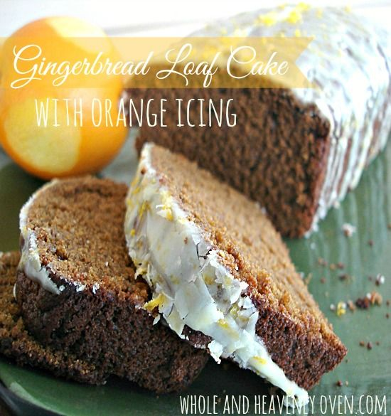 Gingerbread Loaf Cake With Orange Icing--- Old-fashioned, moist gingerbread loaf cake with a sophisticated orange icing drizzled on top. wholeandheavenlyoven.com
