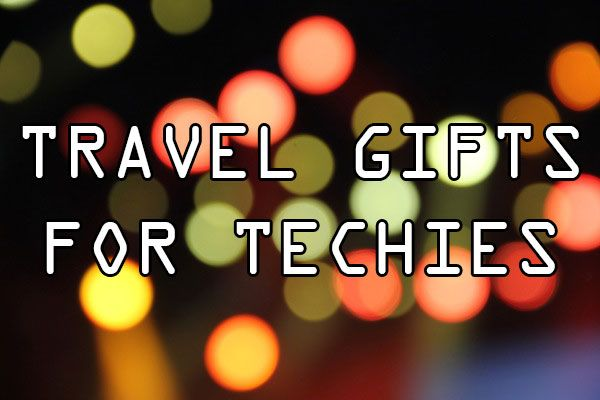 Travel gifts for techies #travel #gifts