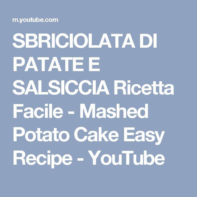 SBRICIOLATA DI PATATE E SALSICCIA Ricetta Facile - Mashed Potato Cake Easy Recipe - YouTube