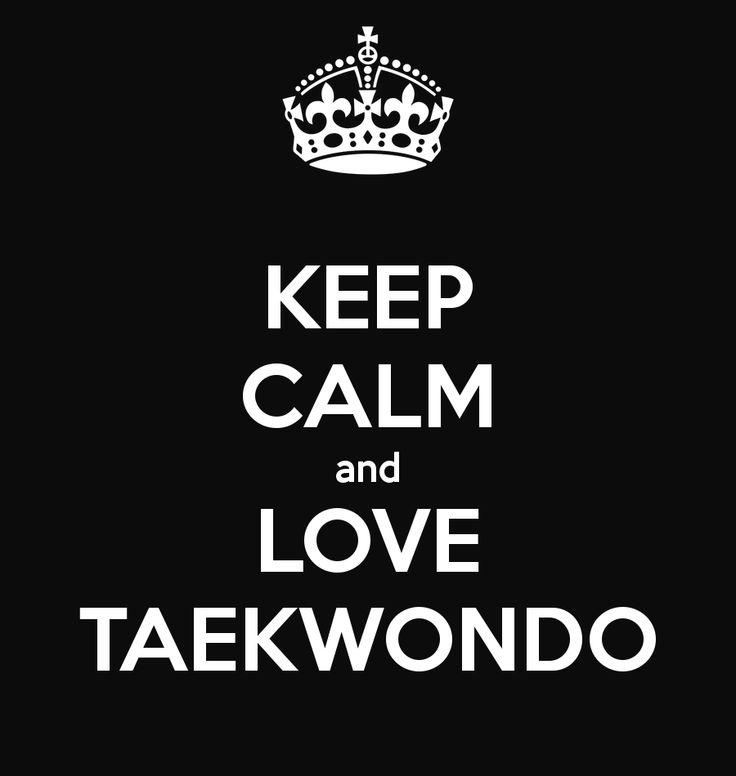 KEEP CALM and LOVE TAEKWONDO