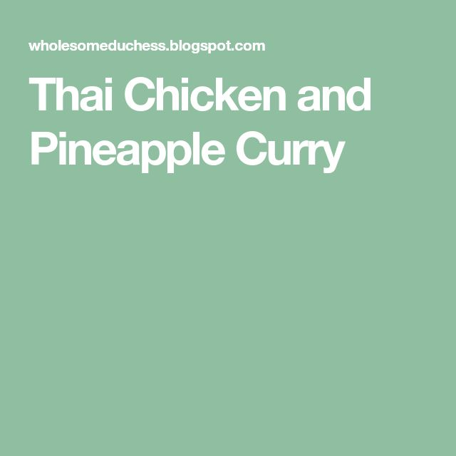 Thai Chicken and Pineapple Curry