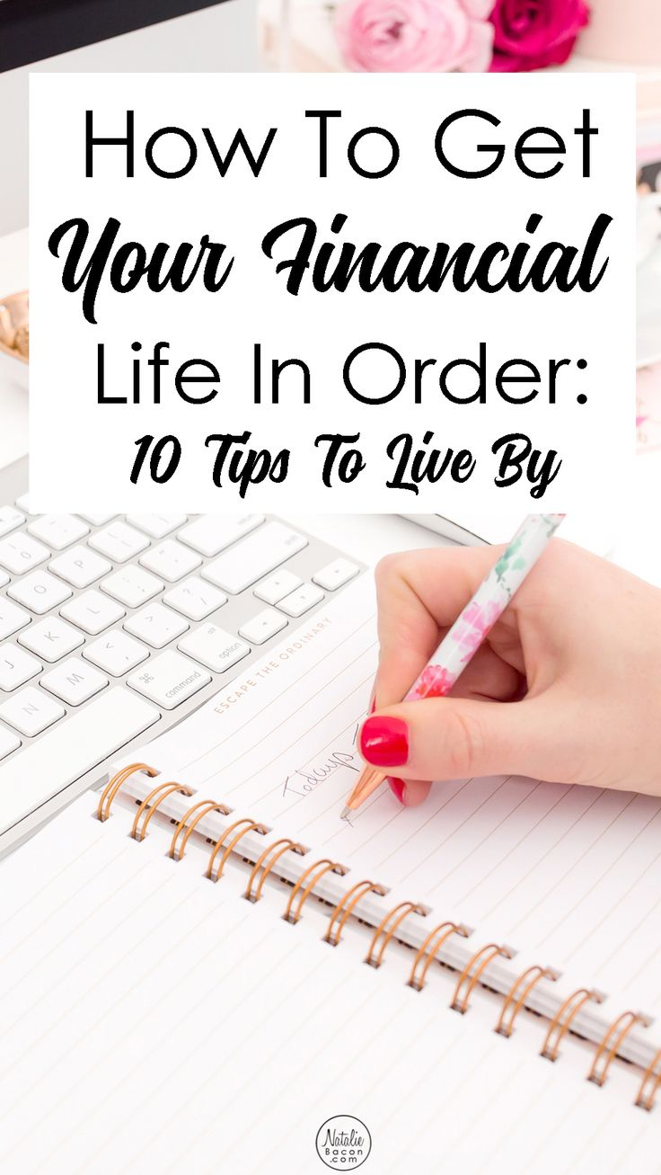 How To Get Your Financial Life In Order: 10 Tips To Live By | Natalie Bacon