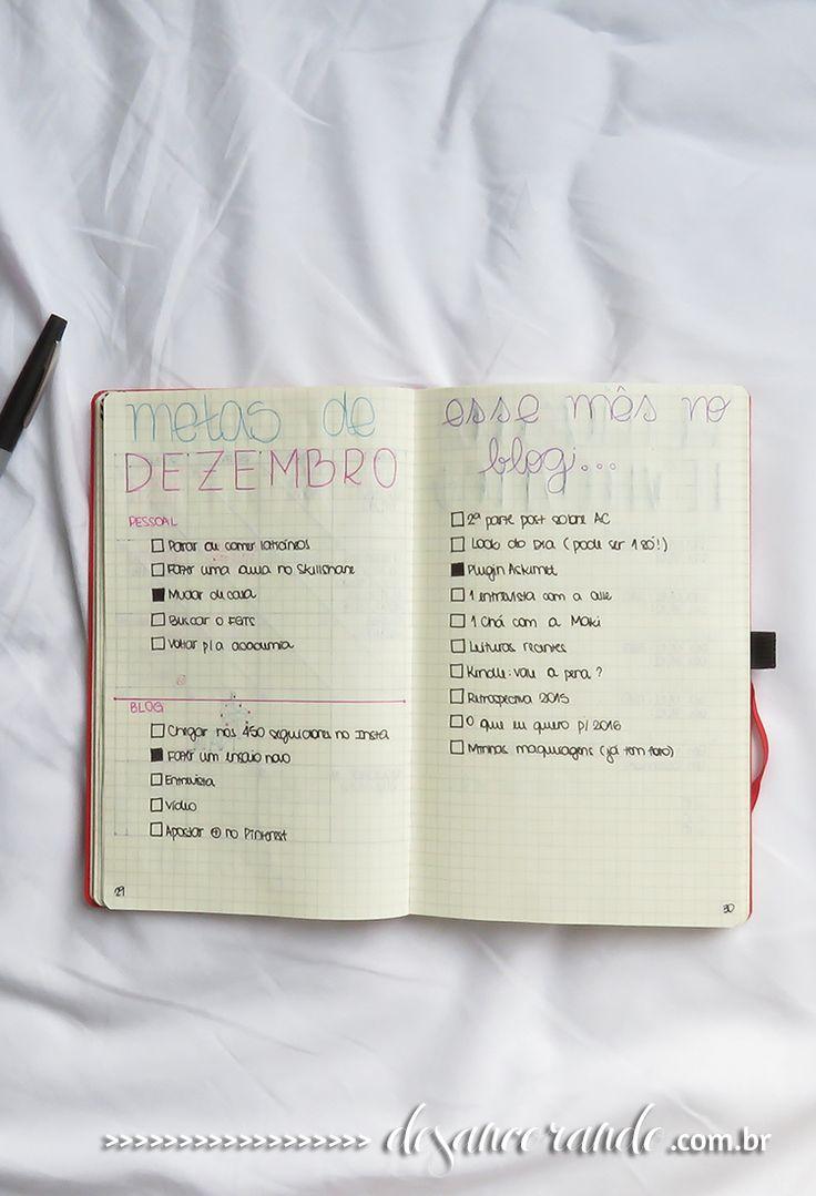Já parou para pensar no número de metas que você tem em um dia? Eu falei sobre isso no blog, ó: http://desancorando.com.br/2015/12/21/diario-35-sobre-metas/