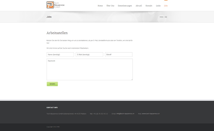 On the Job page from Tech Bauservice you can Contact them, because they are always looking for new motivated employees.