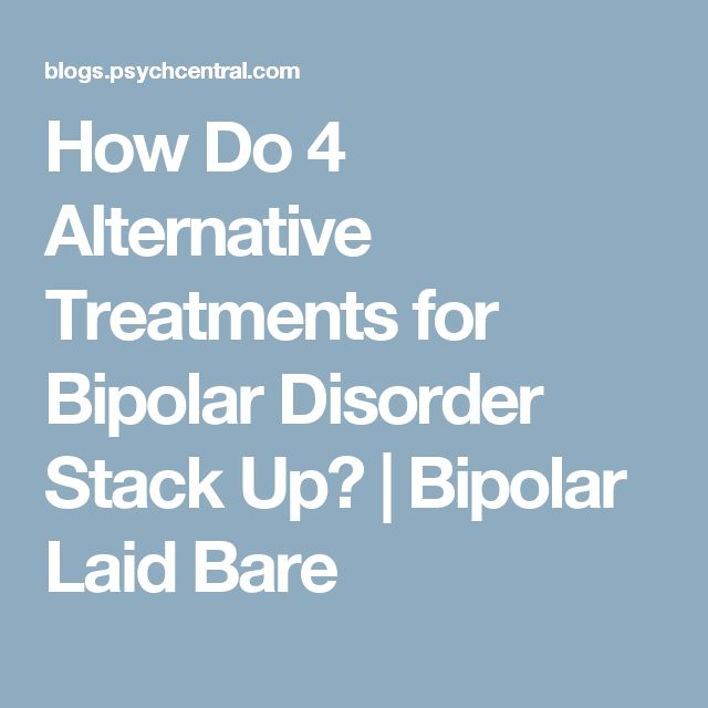 How Do 4 Alternative Treatments for Bipolar Disorder Stack Up? | Bipolar Laid Bare