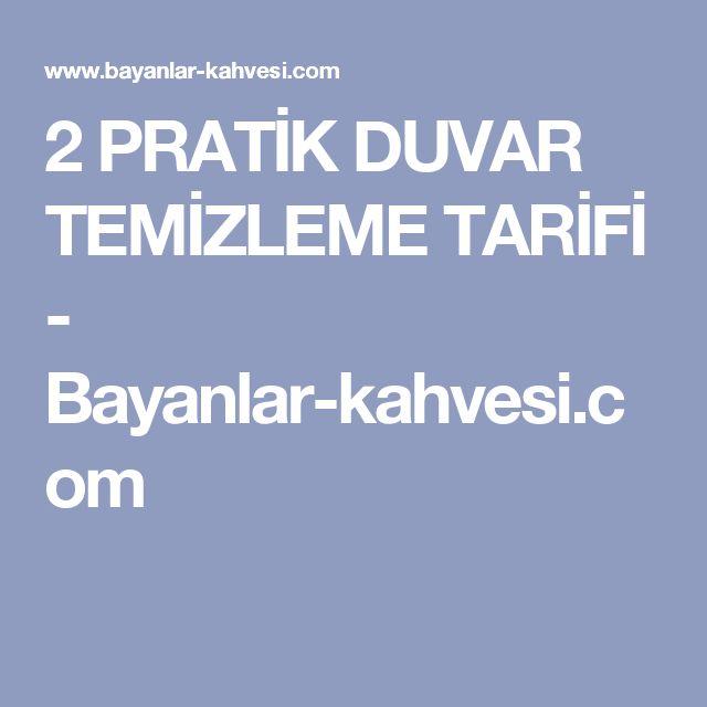 2 PRATİK DUVAR TEMİZLEME TARİFİ - Bayanlar-kahvesi.com