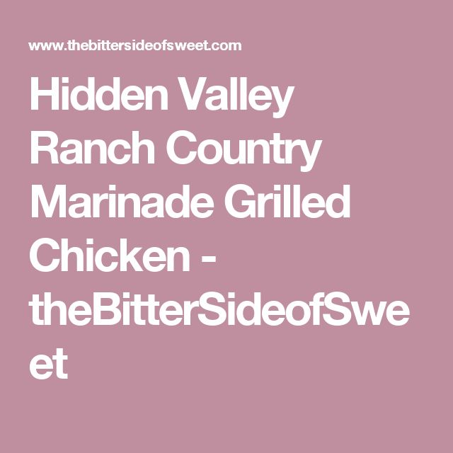 Hidden Valley Ranch Country Marinade Grilled Chicken - theBitterSideofSweet