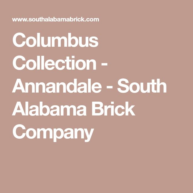 Columbus Collection - Annandale - South Alabama Brick Company