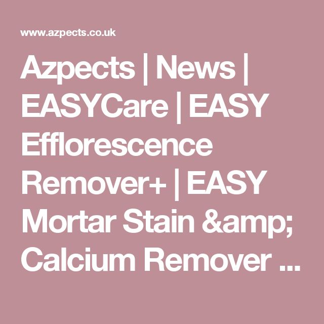Azpects | News | EASYCare | EASY Efflorescence Remover+ | EASY Mortar Stain & Calcium Remover | What are white marks on my brickwork and how do I remove them (Efflorescence)