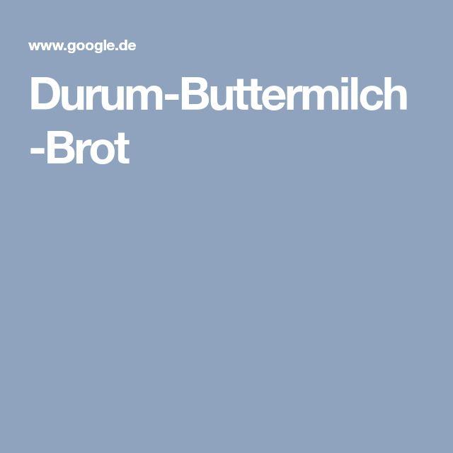 Durum-Buttermilch-Brot