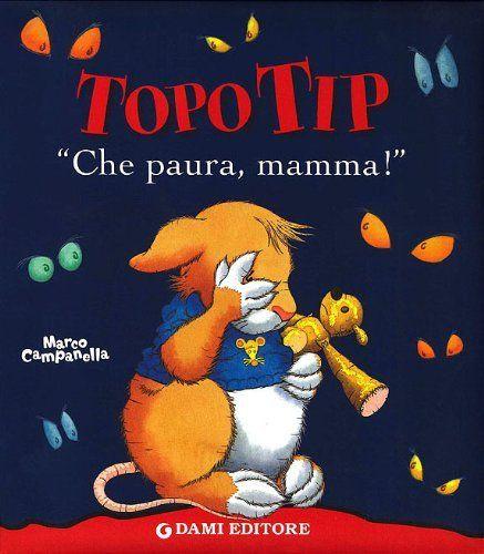 «Che paura, mamma!». Topo Tip di Anna Casalis, http://www.amazon.it/dp/8809747747/ref=cm_sw_r_pi_dp_ffpzsb189ZSX4