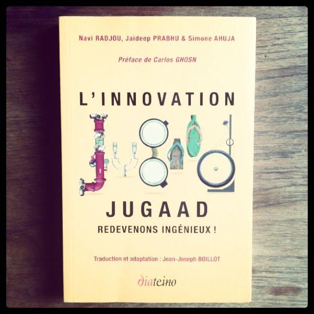 [FR] L'innovation jugaad : redevenons ingénieux, Navi Radjou, Jaideep Prabhu, Simone Ahuja, Jean-Joseph Boillot. Check it out : http://www.amazon.fr/Innovation-Jugaad-Redevons-ing%C3%A9nieux-Radjou/dp/2354560966 . Available in Paris.