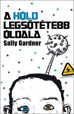 Sally Gardner - A Hold legsötétebb oldala