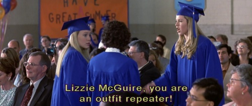 LIZZIE MCGUIRE YOU ARE AN OUTFIT REPEATER!