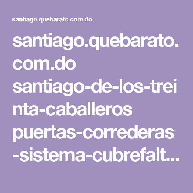 santiago.quebarato.com.do santiago-de-los-treinta-caballeros puertas-correderas-sistema-cubrefalta-vidrio-laminado__726CE0.html