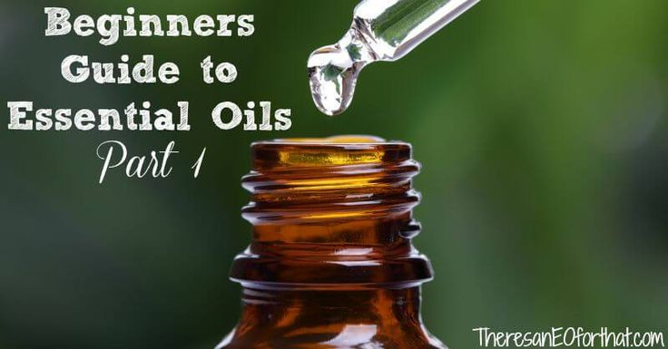 Beginners Guide to Essential Oils- Part 1
