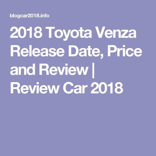 2018 Toyota Venza Release Date, Price and Review | Review Car 2018
