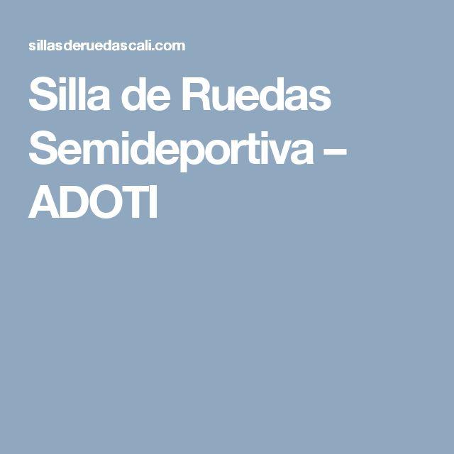 Silla de Ruedas Semideportiva – ADOTI