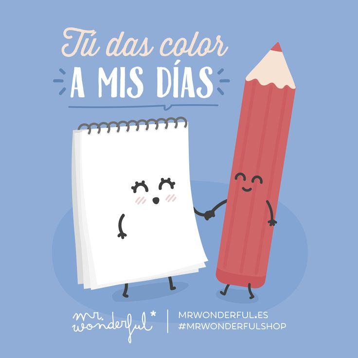 Un día sin ti es como vivir en blanco y negro. #mrwonderful #quote #love