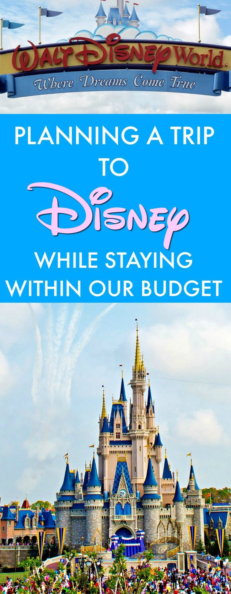 Disney vacation: Planning a Trip to Disney World While Staying Within our Budget