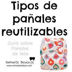Tipos de pañales de tela http://www.namastebebes.com/2012/07/tipos-de-panales-de-tela.html
