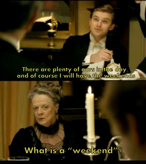 """What is a """"weekend""""? hahahaha. Maggie Smith deserves every nomination she receives."""
