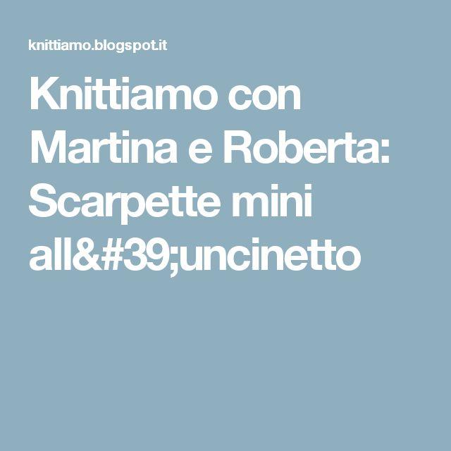 Knittiamo con Martina e Roberta: Scarpette mini all'uncinetto