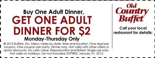 Old Country Buffet: BOGO $2 Dinner Printable Coupon http://www.pinterest.com/AnnaCoupons/old-country-buffet-coupons/