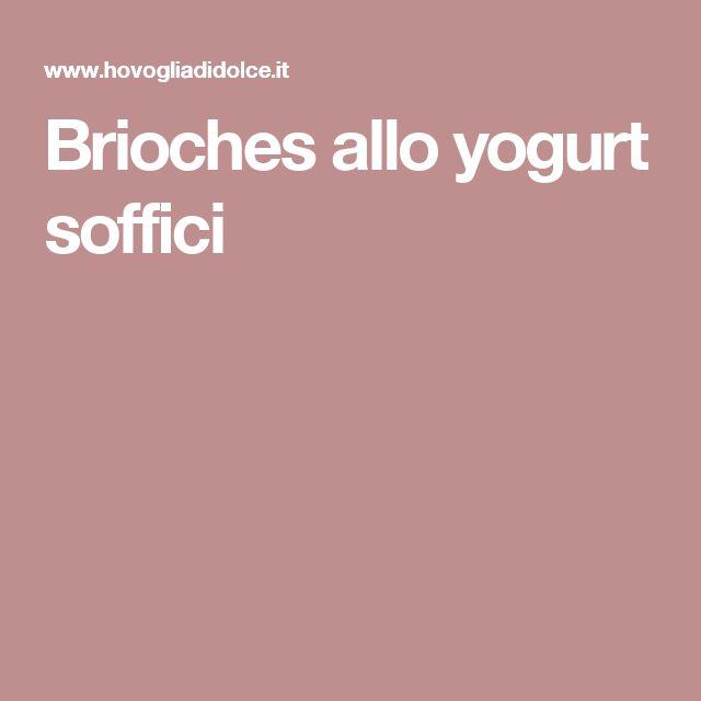 Brioches allo yogurt soffici