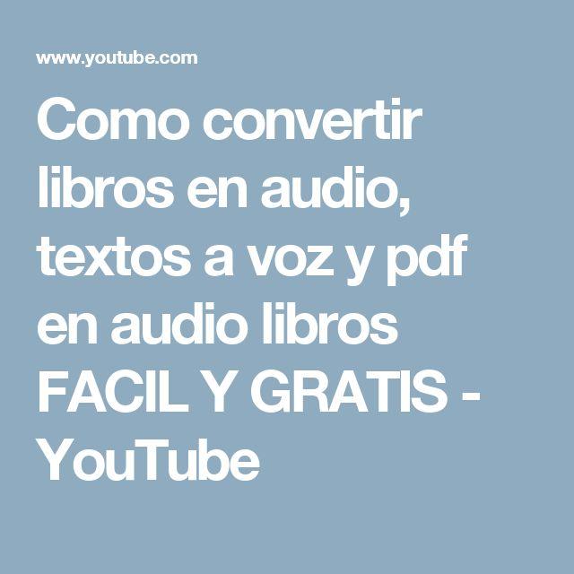 Como convertir libros en audio, textos a voz y pdf en audio libros  FACIL Y GRATIS - YouTube