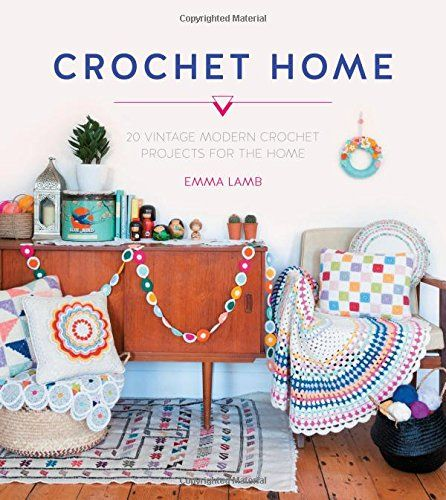 Crochet Home 20 Vintage Modern Projects for the Home