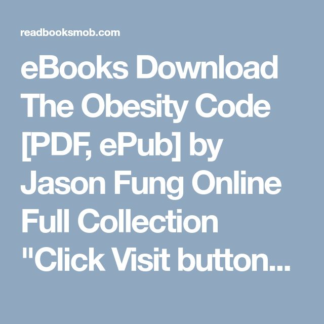"eBooks Download The Obesity Code [PDF, ePub] by Jason Fung Online Full Collection ""Click Visit button"" to access full FREE ebook"