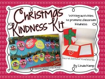 I Shine When I'm Kind:  Students write about how they shine when performing acts of kindness for others.  Secret Santa of Kind Words: Students pick a classmate's name, make a secret Santa gift card, then write and illustrate kind and encouraging words. The smiles are priceless as students read the messages from their secret Santa!