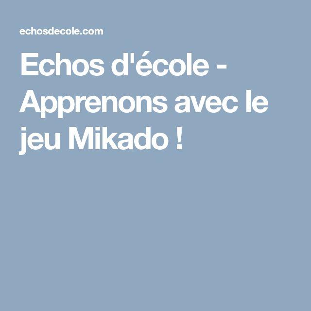Echos d'école - Apprenons avec le jeu Mikado !