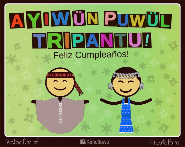 Ayiwün puwül tripantu! / Felíz cumpleaños!
