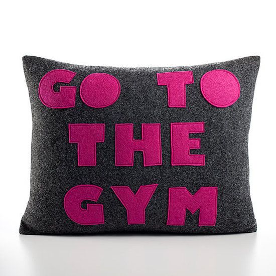 Keep this pillow in your house for that extra push!