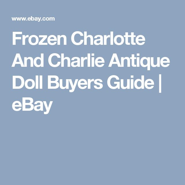 Frozen Charlotte And Charlie Antique Doll Buyers Guide | eBay