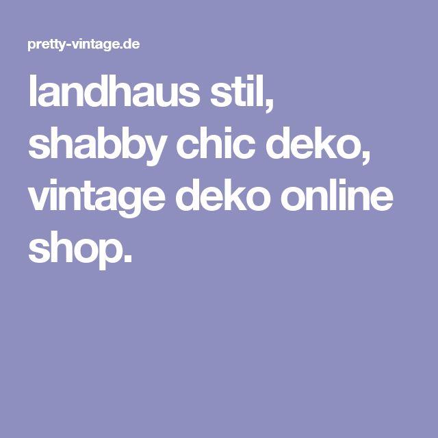 landhaus stil, shabby chic deko, vintage deko online shop.