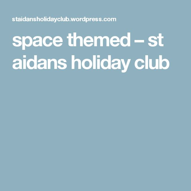 space themed – st aidans holiday club