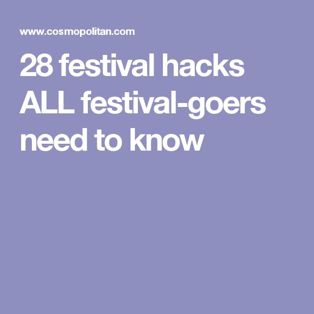 28 festival hacks ALL festival-goers need to know