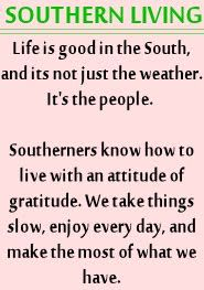 I may not live in the south, but my heart is from the south.  born in Kentucky and raised by hillbilly parents.  I totally identify with this saying!!!