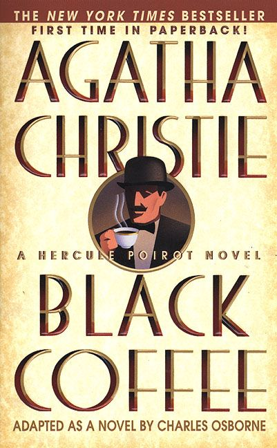 Black Coffee by Agatha Christie; Adapted (from her play) by Charles Osborne. Another audio, and the narrator was fantastic! Of all the Christie books I've read, this one falls somewhere in my top 20.  KJC
