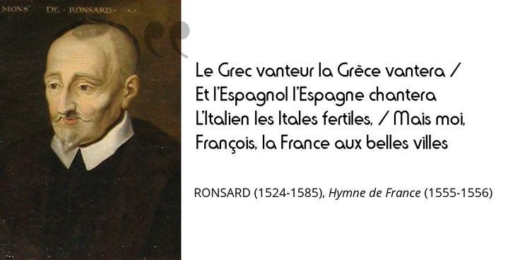 L'éloge de la France est un thème classique.Ici Ronsard avec ses chansons déjà patriotiques #histoire de #France en #citations