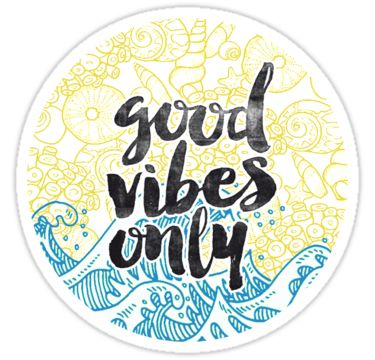 Good Vibes Only | Redbubble