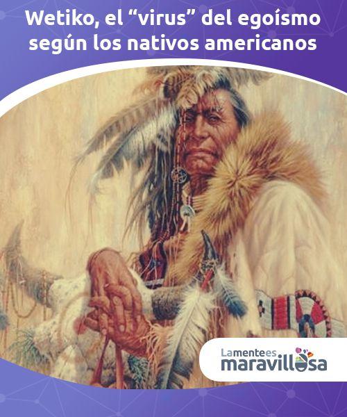 """Wetiko, el """"virus"""" del egoísmo según los nativos americanos  Según los nativos americanos el Wetiko es un mal #espíritu que suele #invadir la mente del ser humano. Se trata del """"virus"""" del #egoísmo...  #Teorías"""