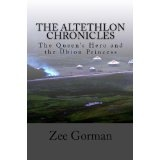 The Altethlon Chronicles: The Queen's Hero and the Ubion Princess (Kindle Edition)By Zee Gorman