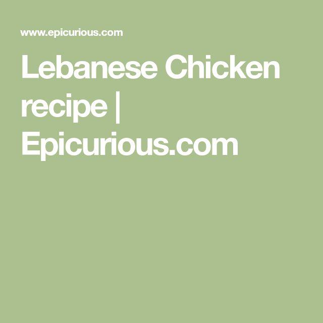 Lebanese Chicken recipe | Epicurious.com