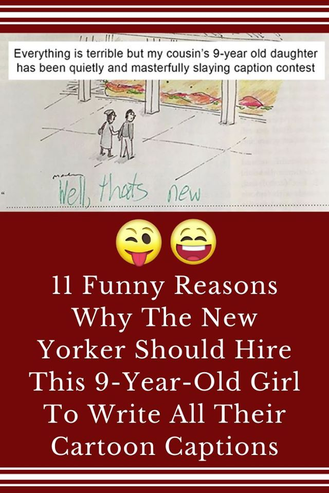 11 Funny Reasons Why The New Yorker Should Hire This 9 Year Old Girl To Write All Their Cartoon Captions In 2020 9 Year Old Girl The New Yorker 9 Year Olds