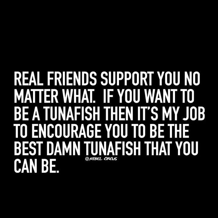 Real friends support you no matter what! | Funny Stuff | Quotes
